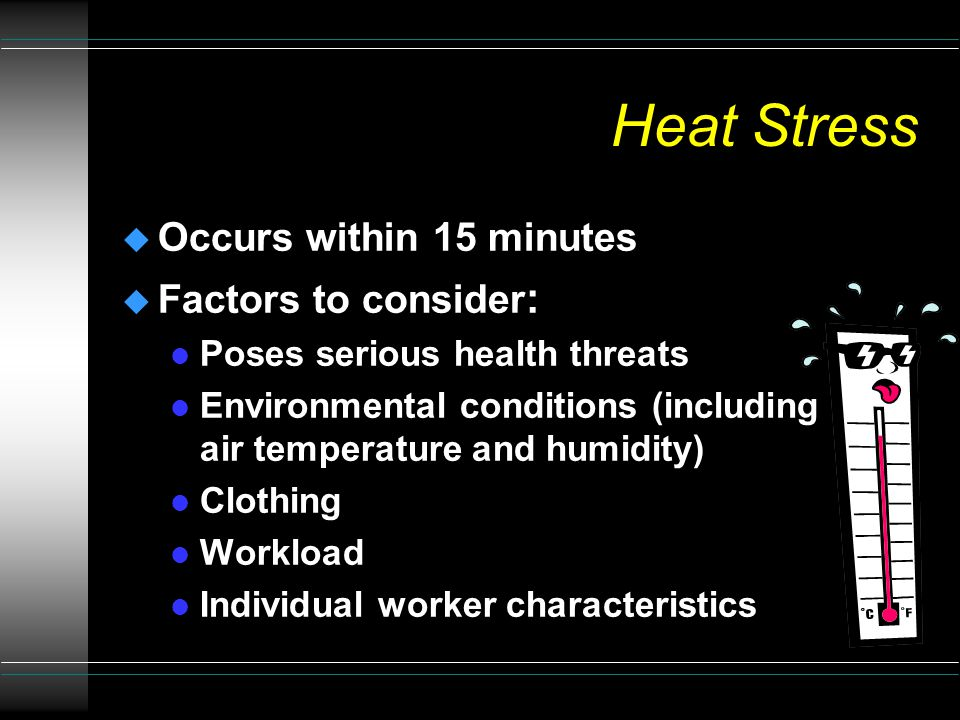 Common Site Hazards u Heat stress u Cold stress u Biological hazards u Confined spaces