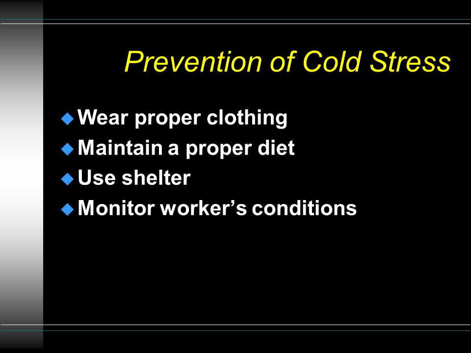 Hypothermia u Characterized by subnormal body temperatures u Treatment l Keep victim warm l Give warm beverages or soup u NOTE: Alcohol consumption increases risk u NOTE: Death can occur