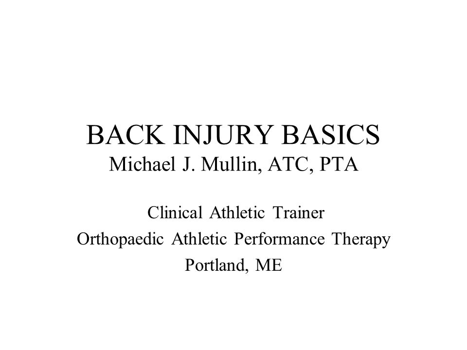 BACK INJURY BASICS Michael J.
