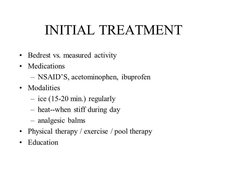 INITIAL TREATMENT Bedrest vs.