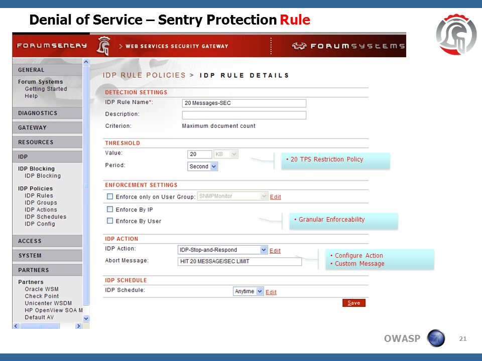 OWASP Denial of Service – Sentry Protection Rule 21 20 TPS Restriction Policy Granular Enforceability Configure Action Custom Message Configure Action Custom Message