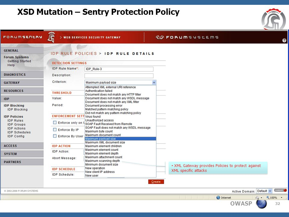 OWASP XSD Mutation – Sentry Protection Policy 32 XML Gateway provides Policies to protect against XML specific attacks