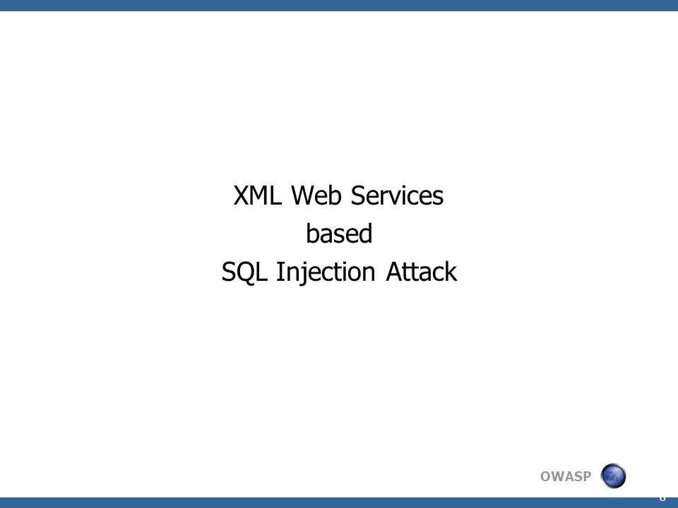 OWASP 9 SQL Injection Unsecured How to Attack Construct SQL Escape Sequences Construct SQL 1=1 Query Inject into XML Node values Discovered Exposure Sensitive Data Loss Database Corruption MySQL o PHP o NuSOAP o PHP o NuSOAP Apache