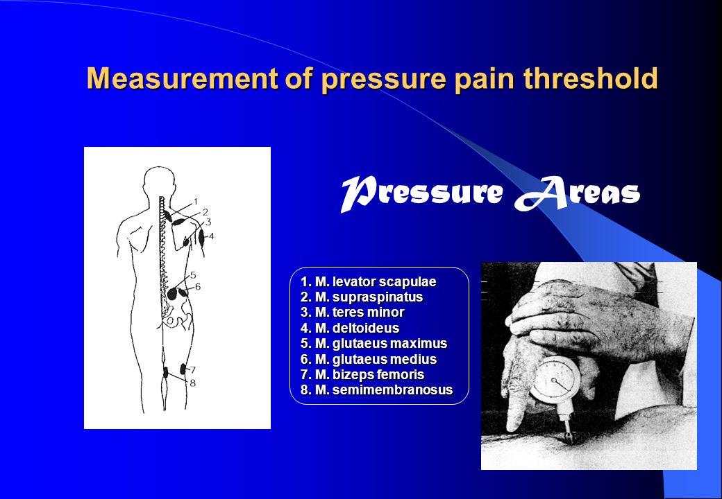 Measurement of pressure pain threshold Pressure Areas 1.