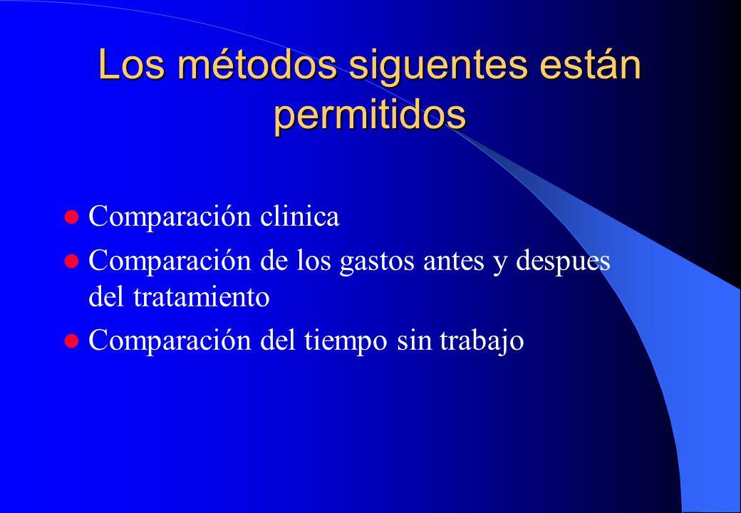 Los métodos siguentes están permitidos Comparación clinica Comparación de los gastos antes y despues del tratamiento Comparación del tiempo sin trabajo