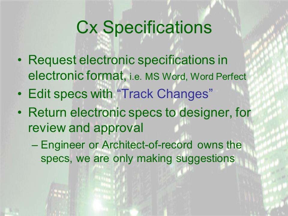 Cx Specifications Request electronic specifications in electronic format, i.e.