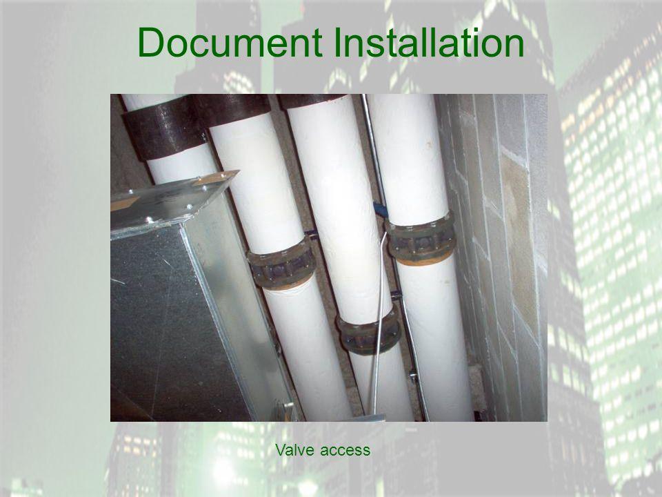 Document Installation Valve access