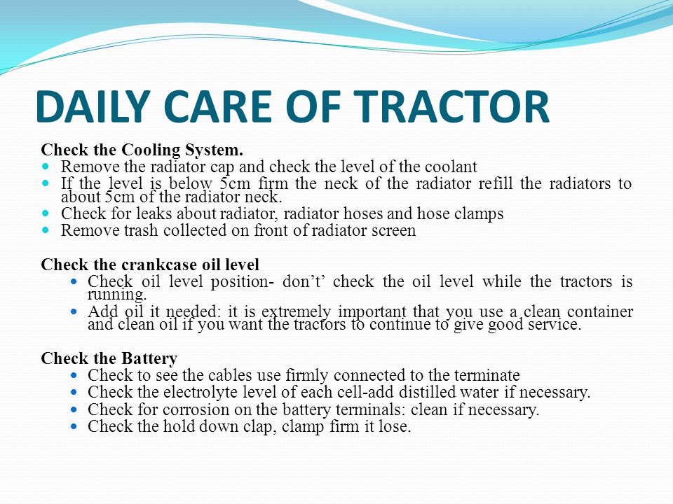 DAILY CARE OF TRACTOR Check the Cooling System.