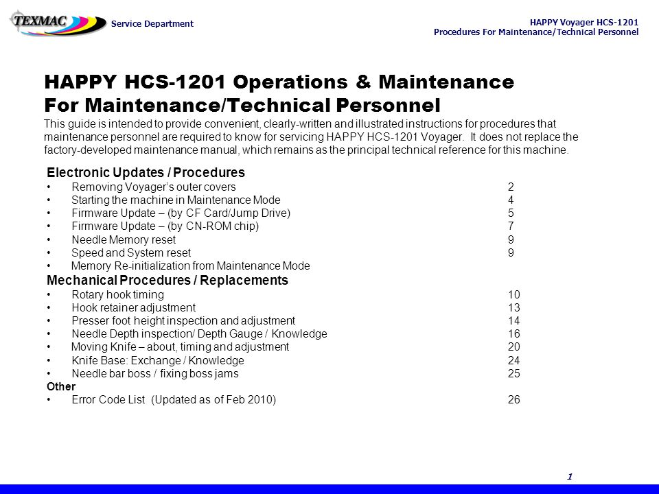HAPPY Voyager HCS-1201 Procedures For Maintenance/Technical Personnel Service Department 12 Chapter 4: Troubleshooting & Maintenance 12 Checking Rotary Hook Timing and Clearance If you suspect that your rotary hook timing is off, you or your customer can check this easily yourself following these steps: 1.