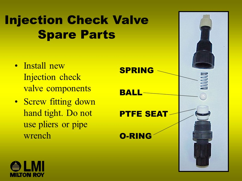 Injection Check Valve Spare Parts Install new Injection check valve components Screw fitting down hand tight.