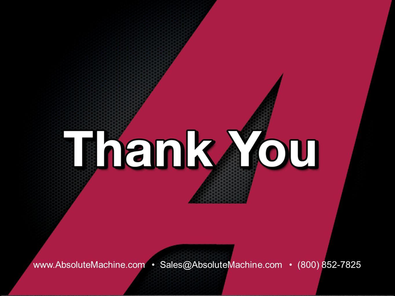 www.AbsoluteMachine.com Sales@AbsoluteMachine.com (800) 852-7825