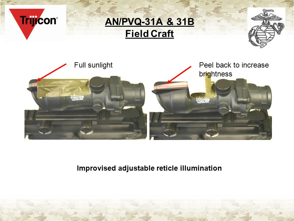 AN/PVQ-31A & 31B Field Craft Improvised adjustable reticle illumination Full sunlightPeel back to increase brightness