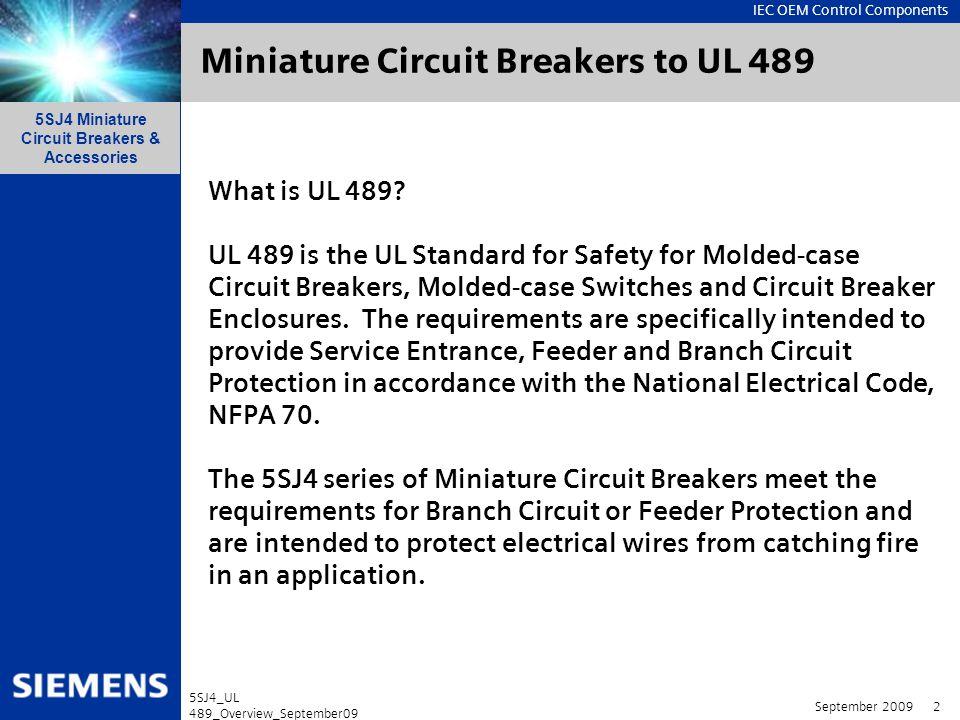 IEC OEM Control Components 5SJ4 Miniature Circuit Breakers & Accessories September 2009 13 5SJ4_UL 489_Overview_September09 Accessories for 5SJ4…-.HG4.