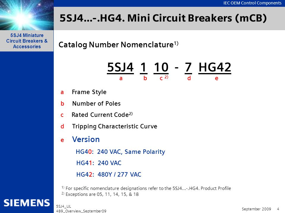 IEC OEM Control Components 5SJ4 Miniature Circuit Breakers & Accessories September 2009 5 5SJ4_UL 489_Overview_September09 5SJ4...-.HG4.