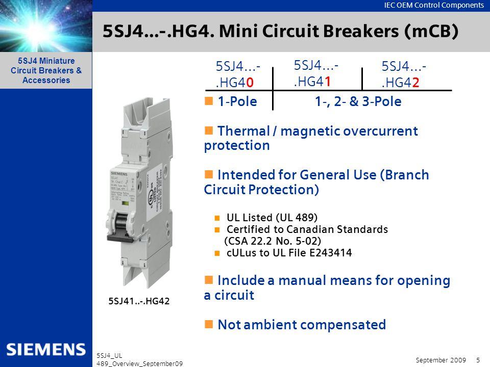 IEC OEM Control Components 5SJ4 Miniature Circuit Breakers & Accessories September 2009 6 5SJ4_UL 489_Overview_September09 5SJ4...-.HG4.