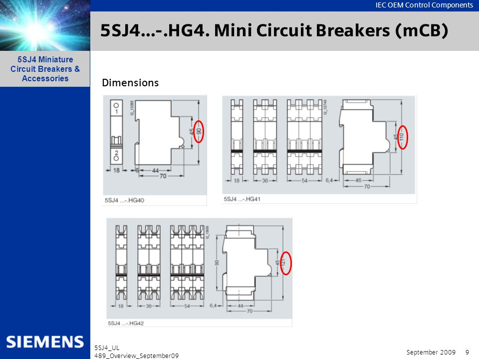 IEC OEM Control Components 5SJ4 Miniature Circuit Breakers & Accessories September 2009 10 5SJ4_UL 489_Overview_September09 Miniature Circuit Breakers per UL All 5SJ4 Designs have the following features.