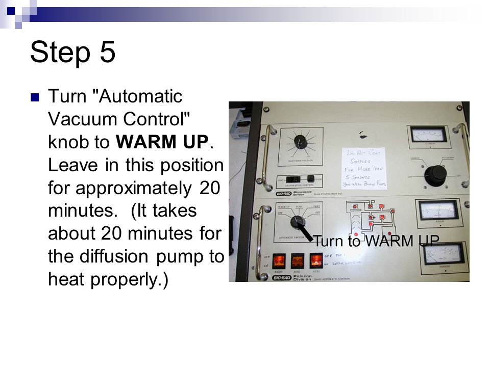 Waiting for the DP to warm up YOU CAN DO THE NEXT STEPS, (6) THROUGH (11), WHILE THE DIFFUSION PUMP WARMS UP.
