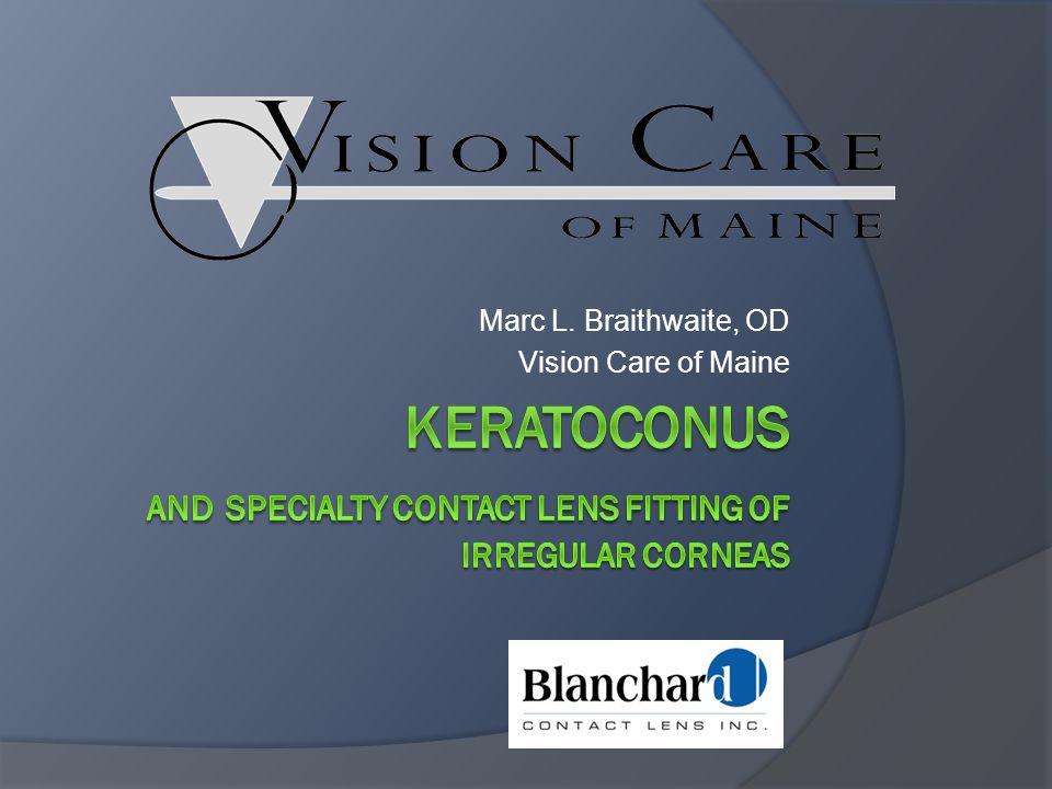 Marc L. Braithwaite, OD Vision Care of Maine