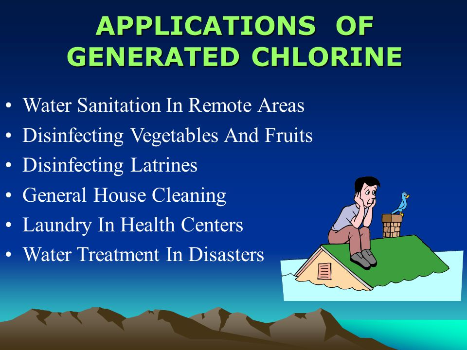 APPLICATIONS OF GENERATED CHLORINE Water Sanitation In Remote Areas Disinfecting Vegetables And Fruits Disinfecting Latrines General House Cleaning Laundry In Health Centers Water Treatment In Disasters