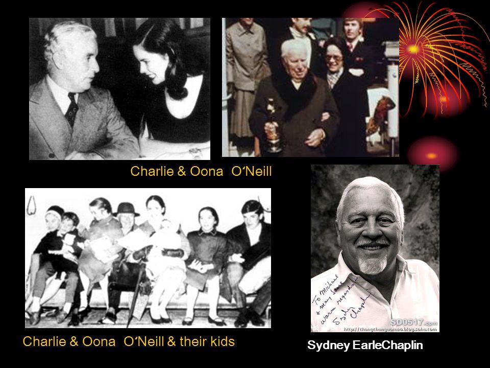 Charlie & Oona O ' Neill Charlie & Oona O ' Neill & their kids Sydney EarleChaplin