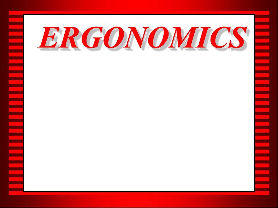 ERGONOMICSERGONOMICS