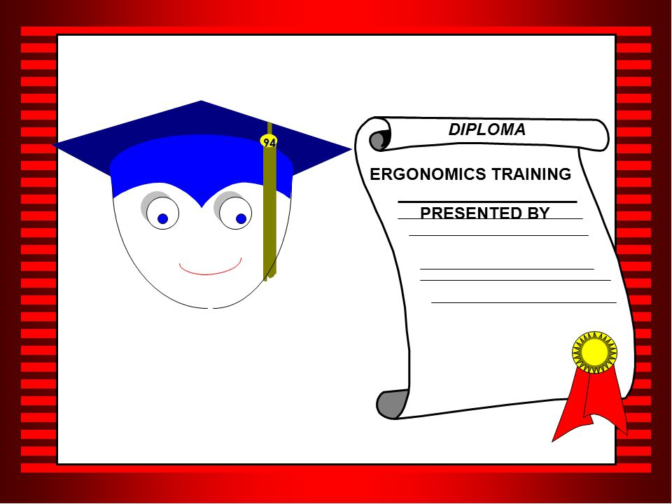 ERGONOMICS TRAINING PRESENTED BY DIPLOMA 94