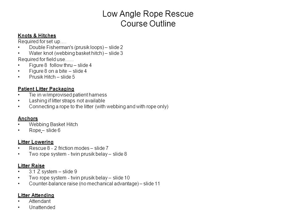 Low Angle Rope Rescue Course Outline Knots & Hitches Required for set up….