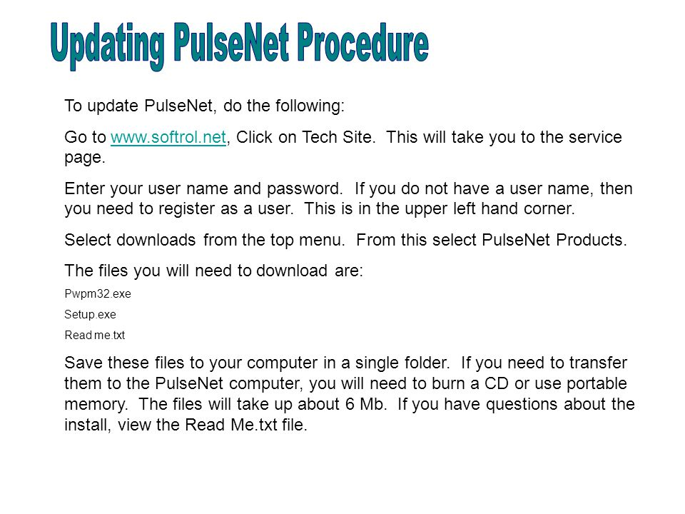 To update PulseNet, do the following: Go to www.softrol.net, Click on Tech Site.