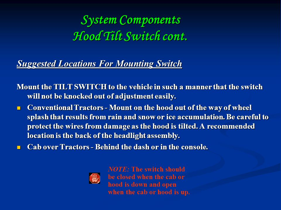 System Components Hood Tilt Switch cont.