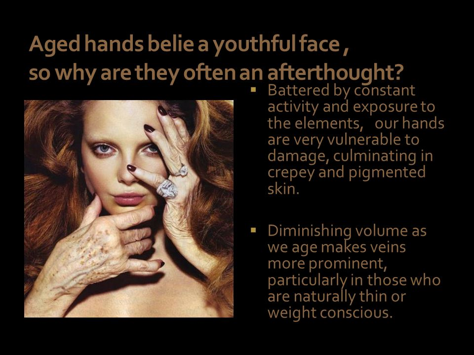 Aged hands belie a youthful face, so why are they often an afterthought.
