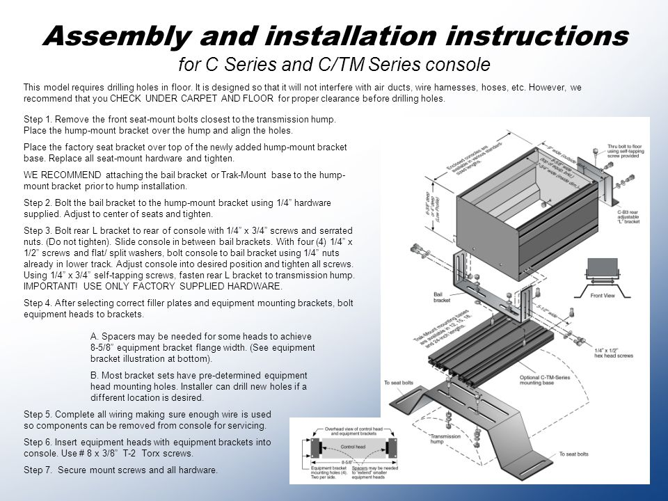 Assembly and installation instructions for C Series and C/TM Series console Step 1.