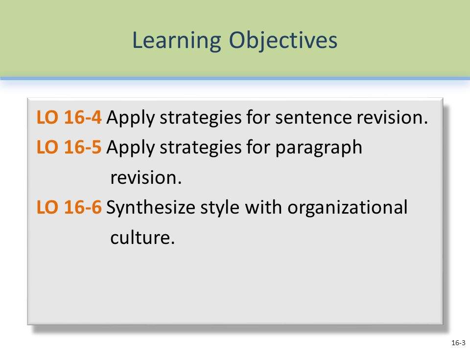 Learning Objectives LO 16-4 Apply strategies for sentence revision.