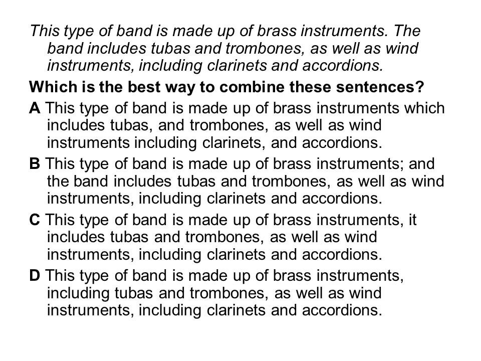 This type of band is made up of brass instruments. The band includes tubas and trombones, as well as wind instruments, including clarinets and accordi