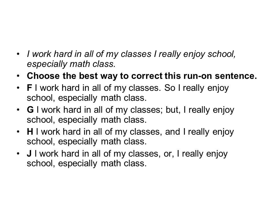 I work hard in all of my classes I really enjoy school, especially math class.