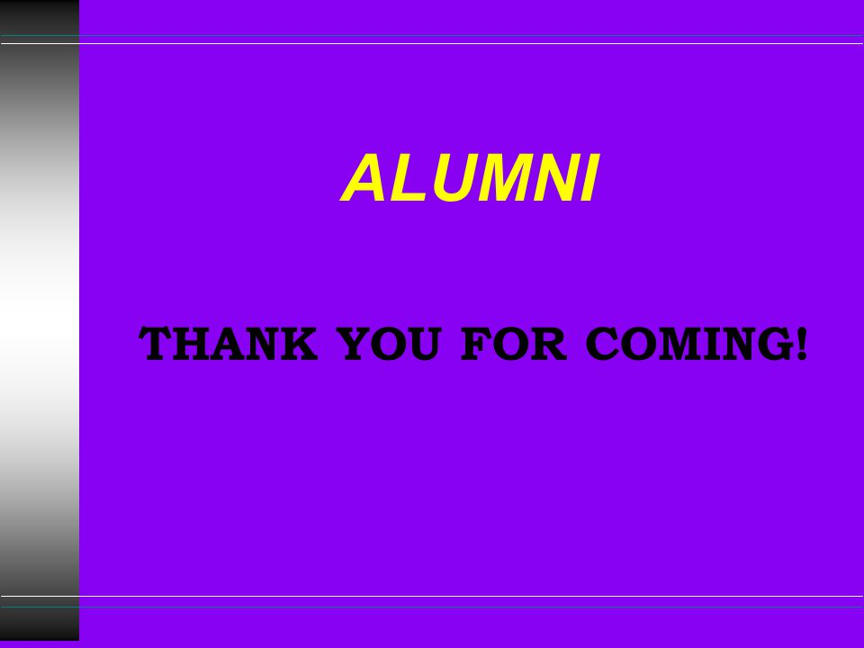 ALUMNI THANK YOU FOR COMING!