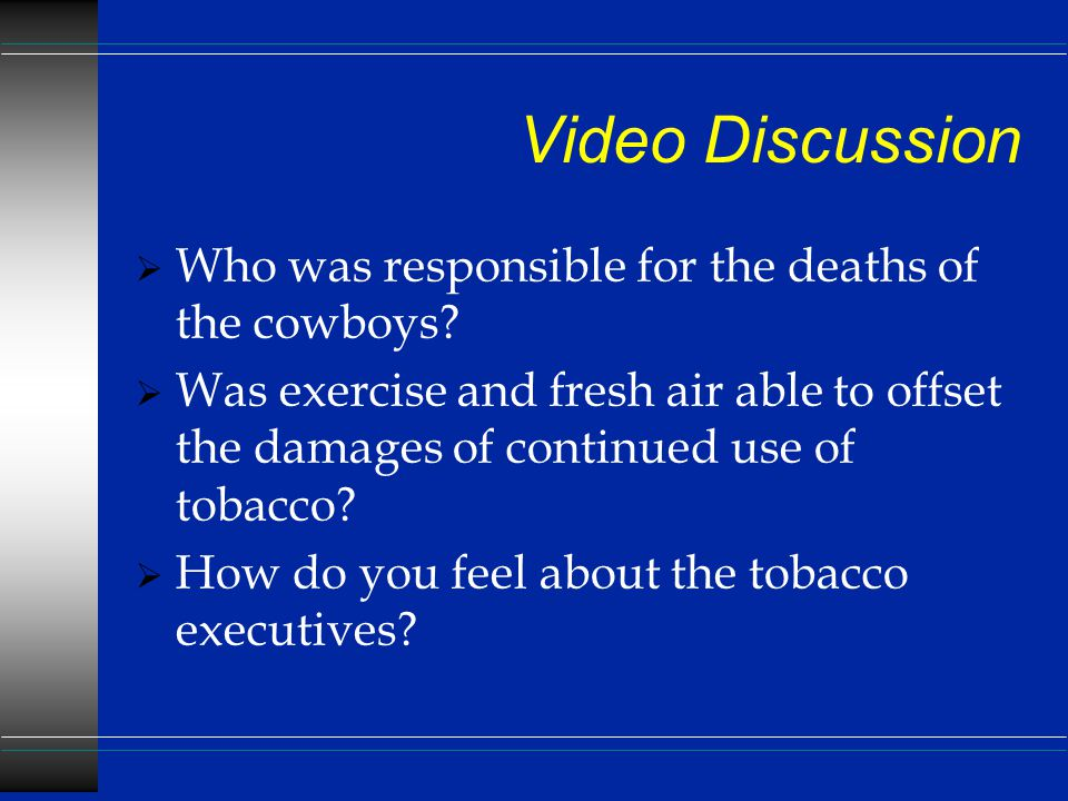 Video Discussion  Who was responsible for the deaths of the cowboys.