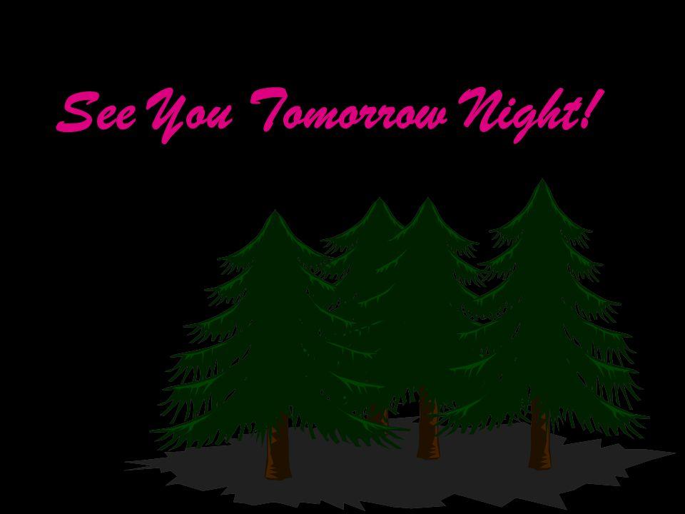 See You Tomorrow Night!