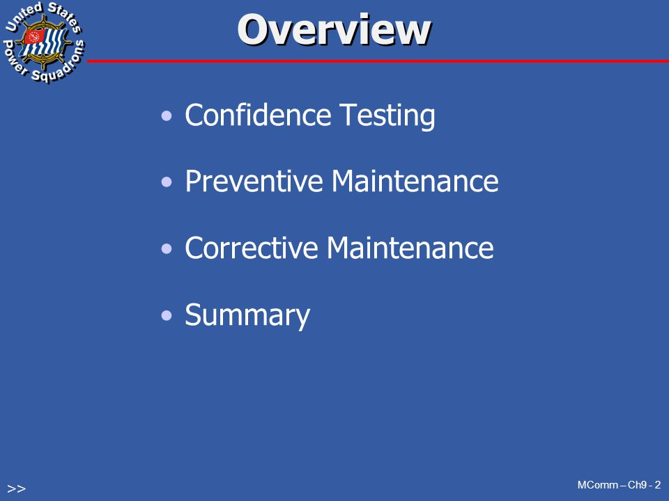 Confidence Testing Preventive Maintenance Corrective Maintenance Summary Overview MComm – Ch9 - 2 >>