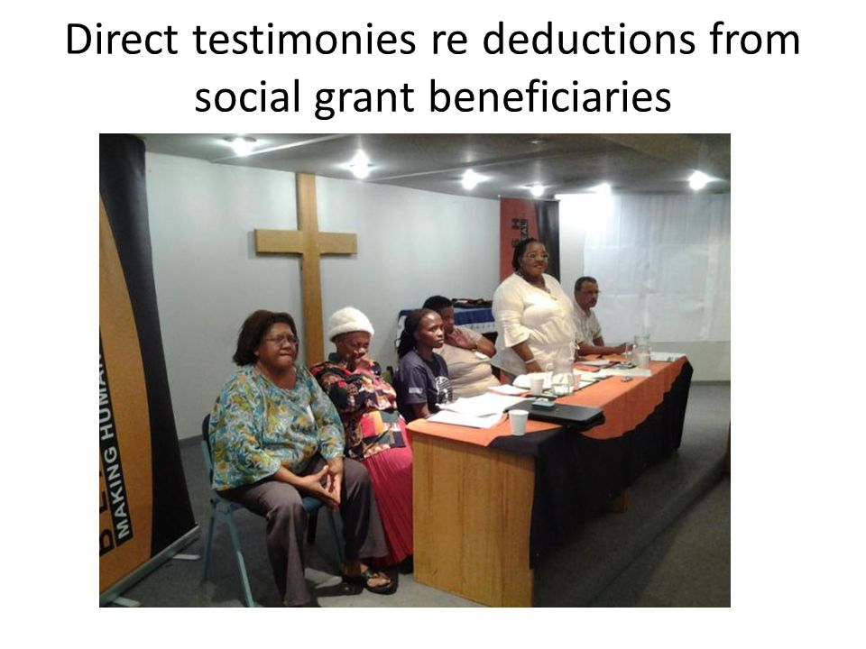 Direct testimonies re deductions from social grant beneficiaries