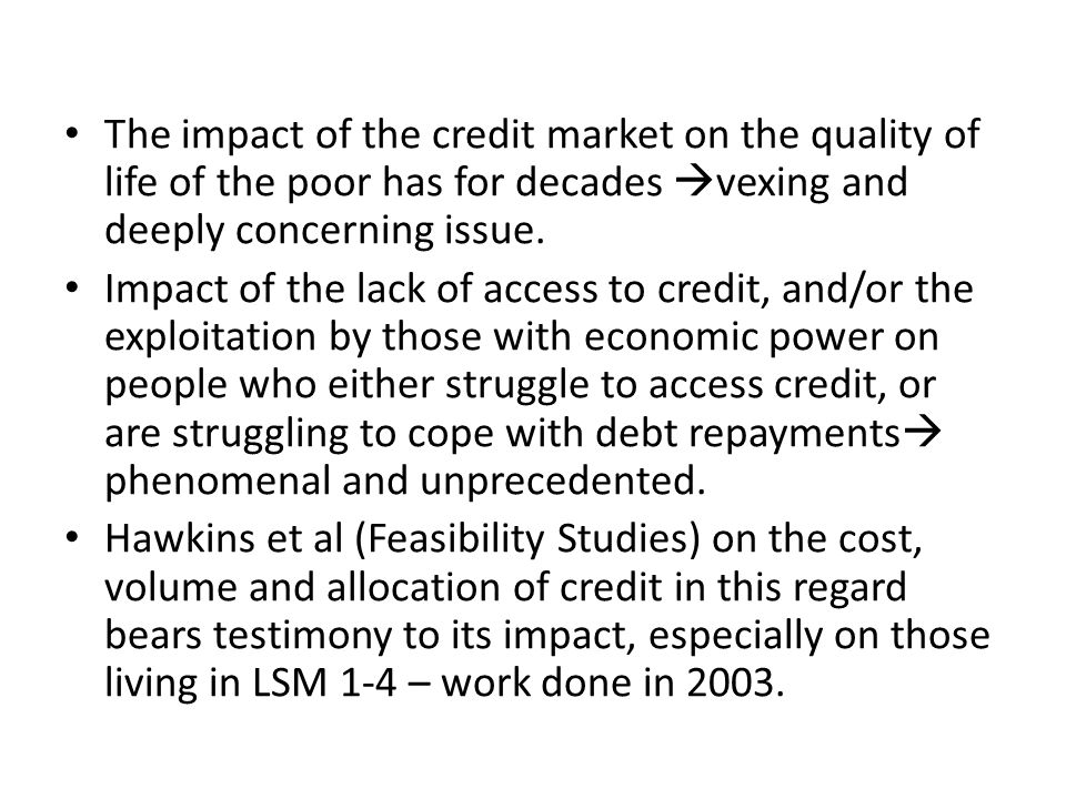 Summary of Recommendations: Most NB – SASSA grants not be seen as income/collateral for loans – though we believe that the poor must have access to credit.
