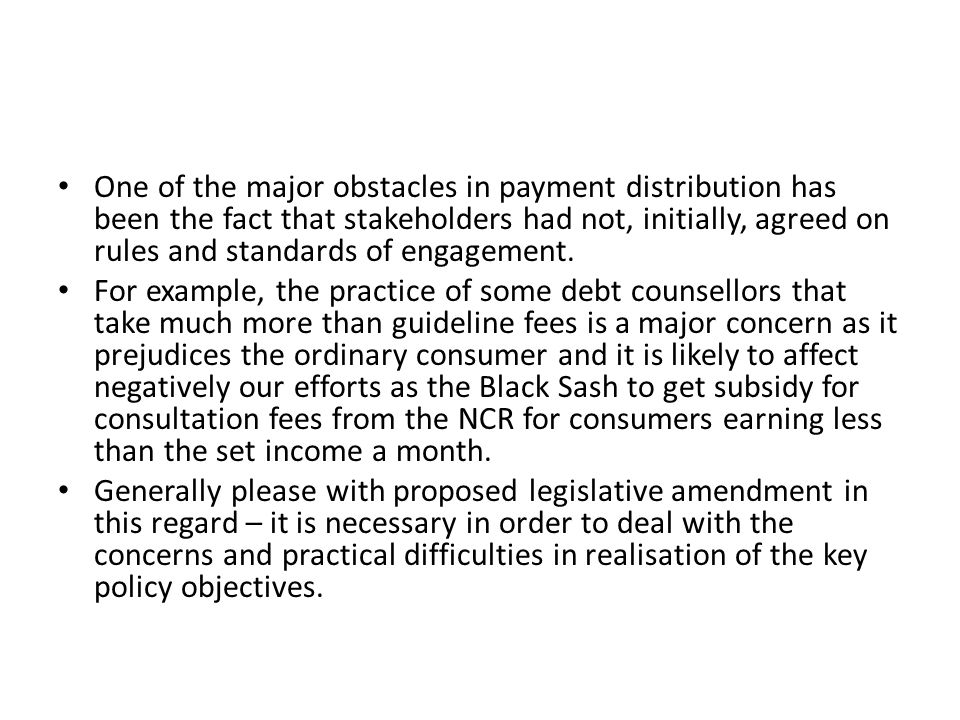 One of the major obstacles in payment distribution has been the fact that stakeholders had not, initially, agreed on rules and standards of engagement