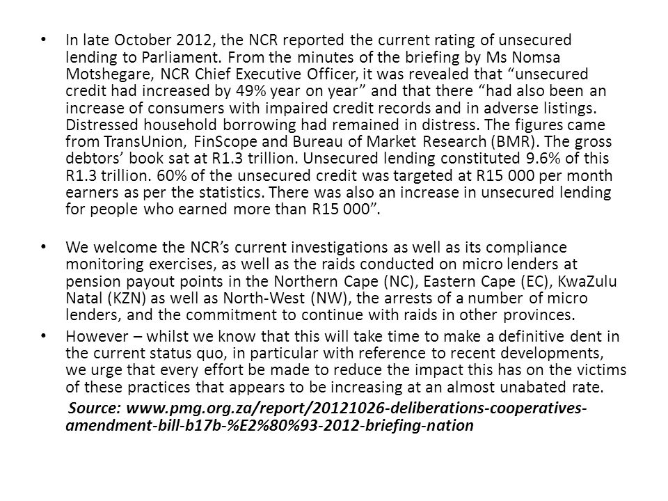 In late October 2012, the NCR reported the current rating of unsecured lending to Parliament.