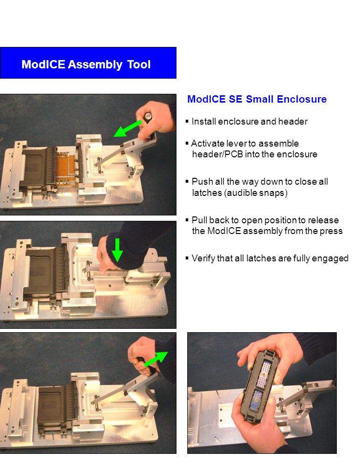 ModICE SE Small Enclosure  Install enclosure and header  Activate lever to assemble header/PCB into the enclosure  Push all the way down to close a