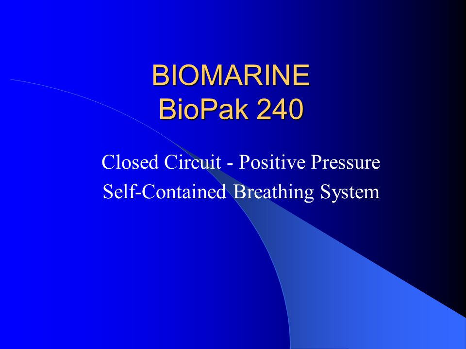 BIOMARINE BioPak 240 Closed Circuit - Positive Pressure Self-Contained Breathing System