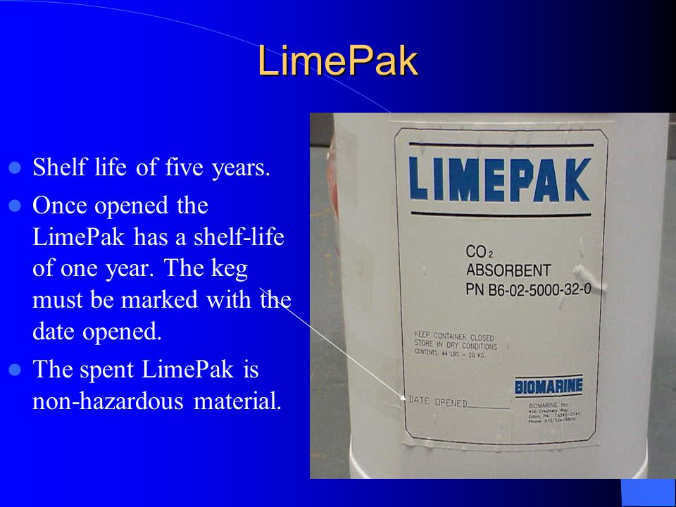 LimePak Shelf life of five years.Once opened the LimePak has a shelf-life of one year.