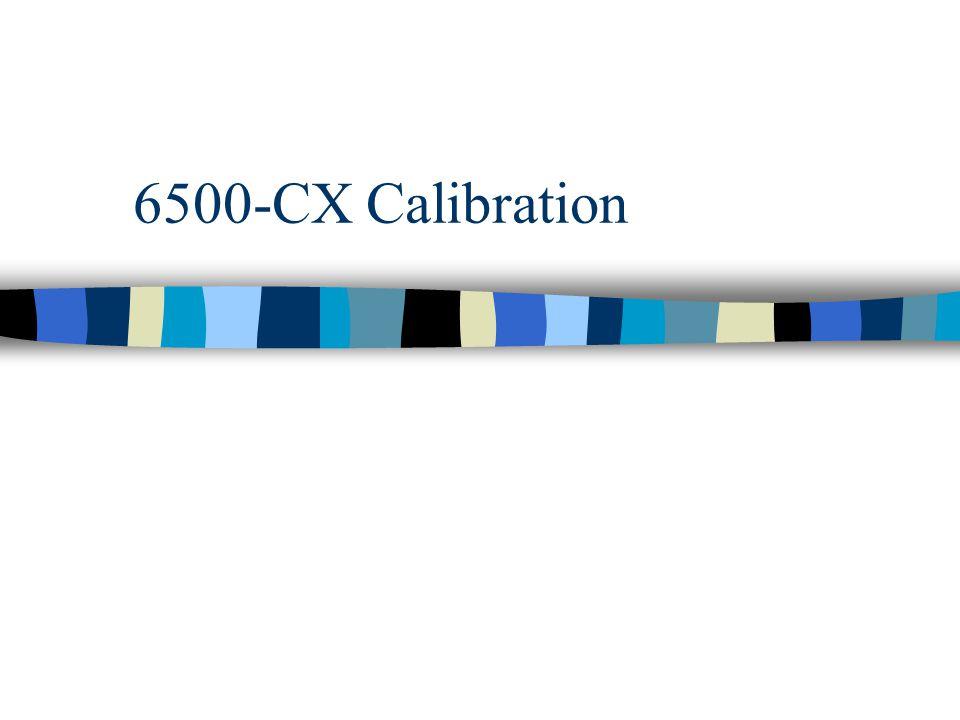 6500-CX Calibration