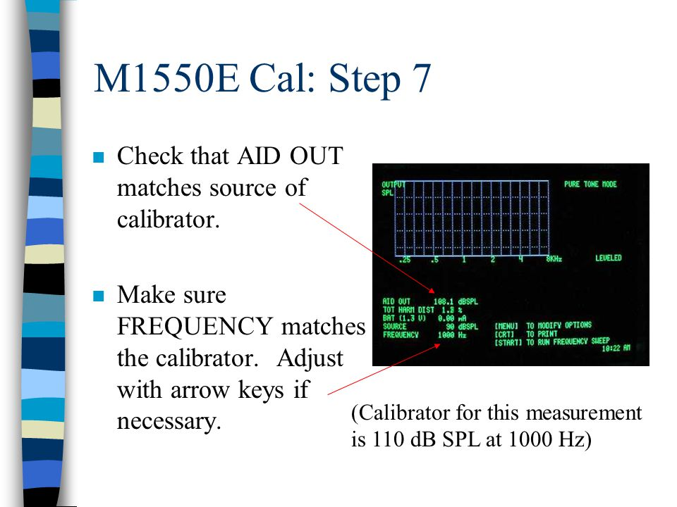 M1550E Cal: Step 7 n Check that AID OUT matches source of calibrator.