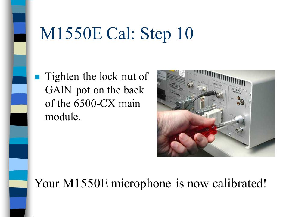 M1550E Cal: Step 10 n Tighten the lock nut of GAIN pot on the back of the 6500-CX main module.
