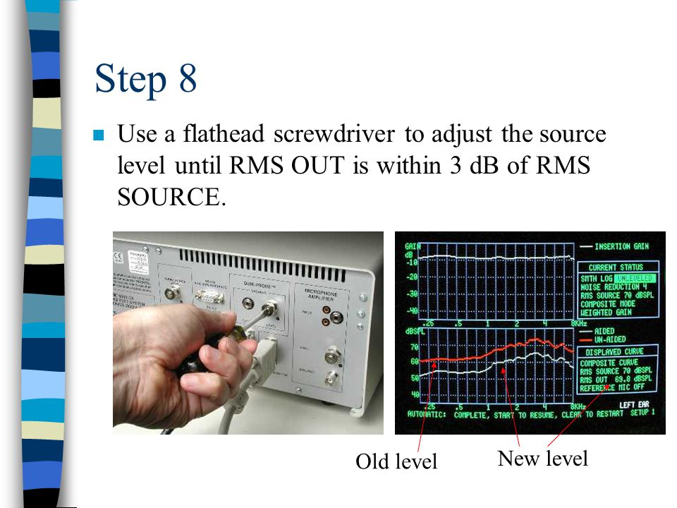 Step 8 n Use a flathead screwdriver to adjust the source level until RMS OUT is within 3 dB of RMS SOURCE.
