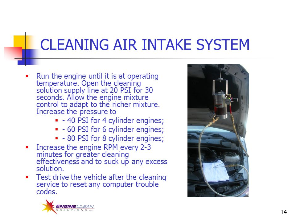 14 CLEANING AIR INTAKE SYSTEM  Run the engine until it is at operating temperature.